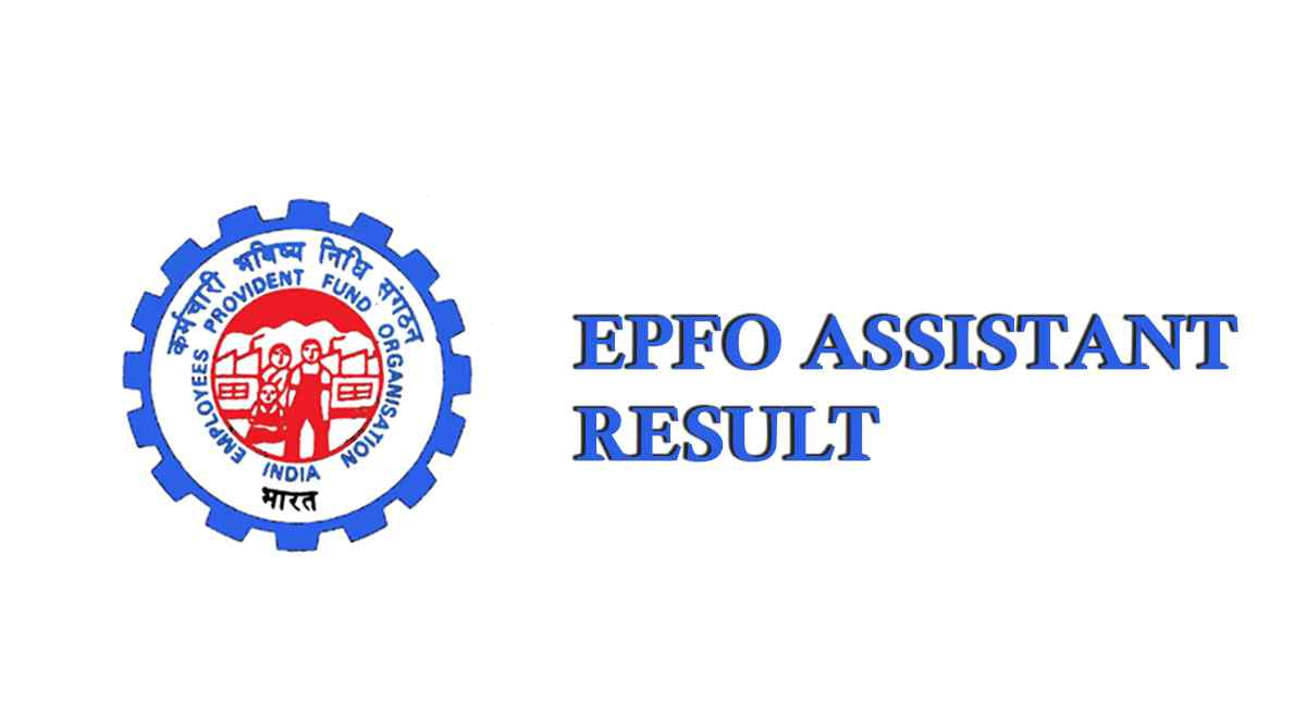 EPFO Assistant Result 2020 - Date, Prelims and Mains (Final) Result