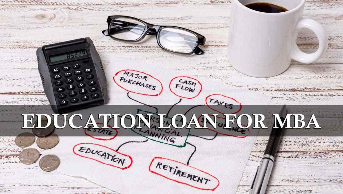 Education Loan For MBA in India: Loan Schemes, Eligibility