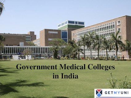 List of Top Government Medical Colleges in India 2021