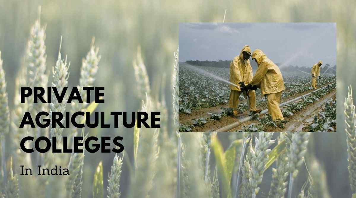 Private Agriculture Colleges in India- Fees and Admission details