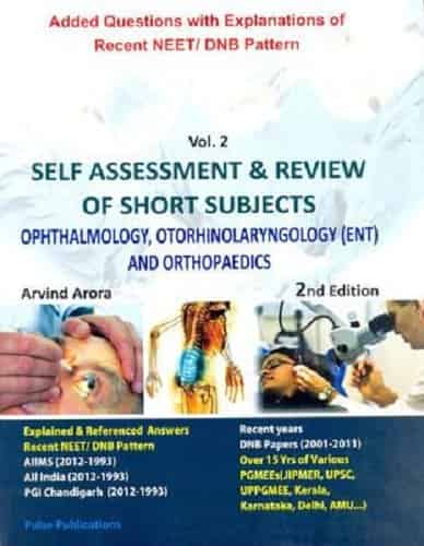 Self-Assessment and Review of Short Subjects (Ophthalmology, Orthopaedics & ENT) by Arvind Arora