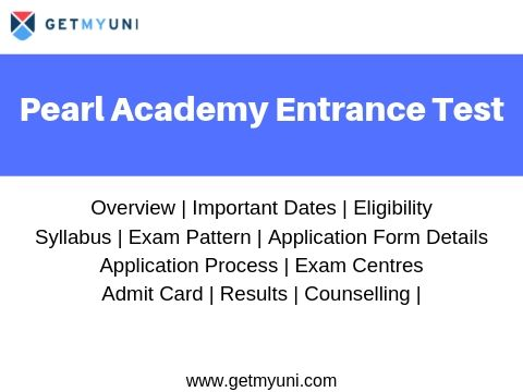 Pearl Academy Entrance Exam - Dates, Eligibility, Registration, Admit Card