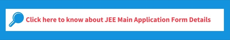 JEE MAIN 2019 Application Form Details