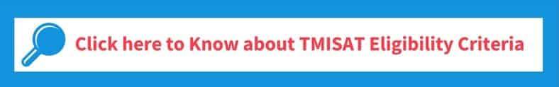 TMISAT 2019 Eligibility Criteria