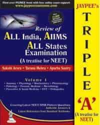 Jaypee's Triple-A (A Treatise for NEET-Volumes 1) Review of All India, AIIMS, All States Examination by Taruna Mehra, Apurba Sastry Sakshi Arora