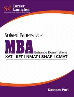 SNAP / IIFT / XAT / TISS / CMAT / NMAT / IRMA / MAT Management Entrance Tests: MBA Solved Papers