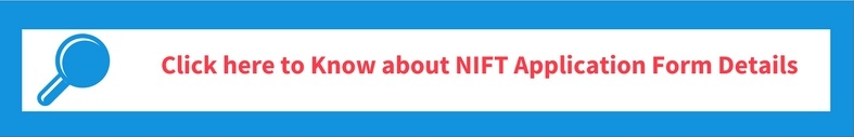 Click Here To Know About NIFT Application From Details