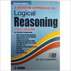 A Modern Approach to Logical Reasoning By Dr.R. S. Aggarwal