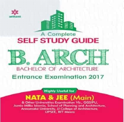 A Complete Self Study Guide for B. Arch Entrance Examinations