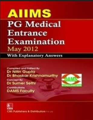 AIIMS: PG Medical Entrance Examination May 2012 With Explanatory Answers 1 Edition