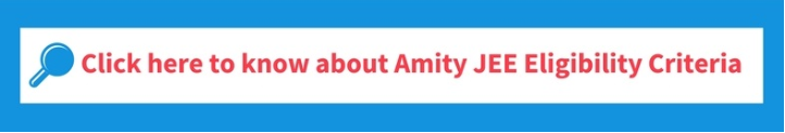 Click Here To Know About Amity JEE Eligibility Criteria