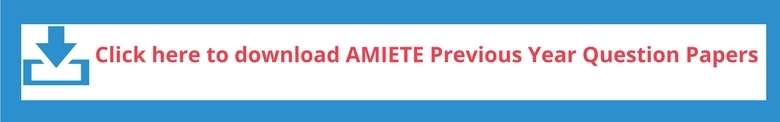 AMIETE 2019 Previous Year Question Papers