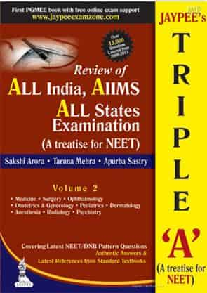 Jaypee's Triple-A (A Treatise for NEET-Volumes 2) Review of All India, AIIMS, All States Examination by Taruna Mehra, Apurba Sastry Sakshi Arora
