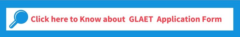 Click Here To Know About GLAET Application Form
