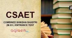 Combined Shiksha Shastri Entrance Test [CSSET]
