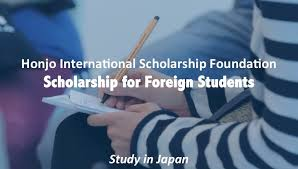 Honjo International Foreign Students' Scholarship 2015  ( Master's ? Ph.D from Japan )