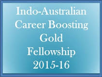 Indo-Australian Career Boosting Gold Fellowship 2015-16  ( All India )