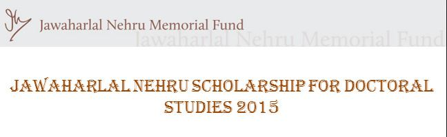 Jawaharlal Nehru Scholarships for Doctoral Studies 2015 ( India and other Asian Countries )