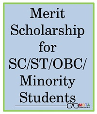 Merit Scholarship for SC/ST/OBC/Min. Students Toppers