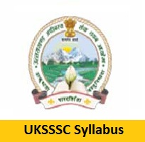 UKSSSC Syllabus, Exam Pattern, Detailed Subject Syllabus